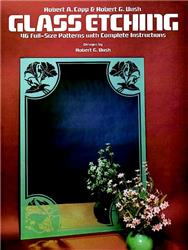 Glass Etching: 46 Full-Size Patterns with Complete Instructions